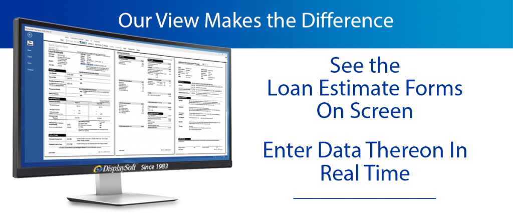 DisplaySoft™ Loan Estimate Software